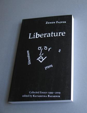 Liberature or Total Literature Zenon Fajfer and Katarzyna Bazarnik