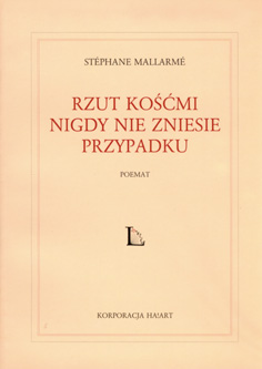Stephane Mallarme_Rzut koscmi_Zenon Fajfer and Katarzyna Bazarnik